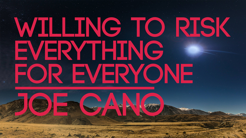 Willing To Risk Everything For Everyone