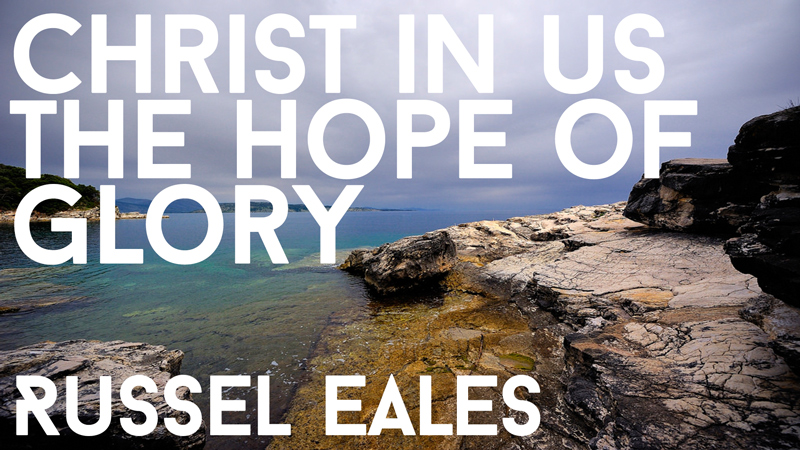 Christ In Us, The Hope Of Glory