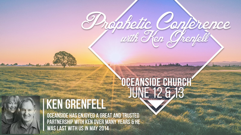 Prophetic Conference with Ken Grenfell - Sunday