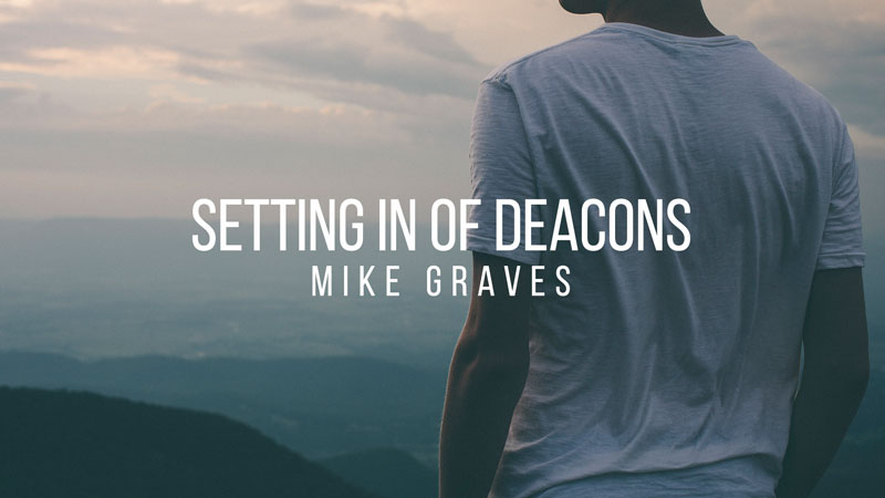 Setting in Deacons