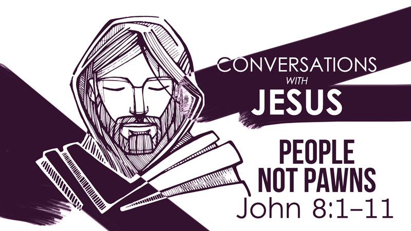 People Not Pawns - Conversations with Jesus