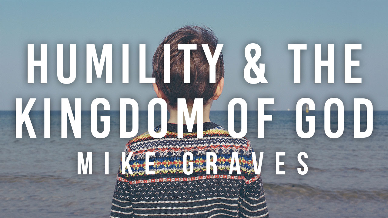 Humility and The Kingdom of God