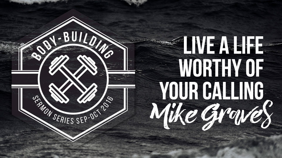 Live a Life Worthy of Your Calling