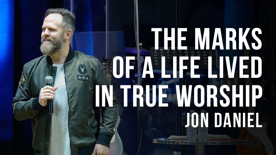 The marks of a life lived in true worship