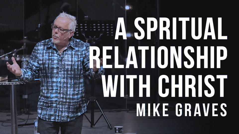 A Spiritual Relationship with Christ