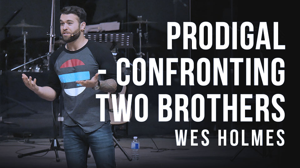 Prodigal - Confronting Two Brothers
