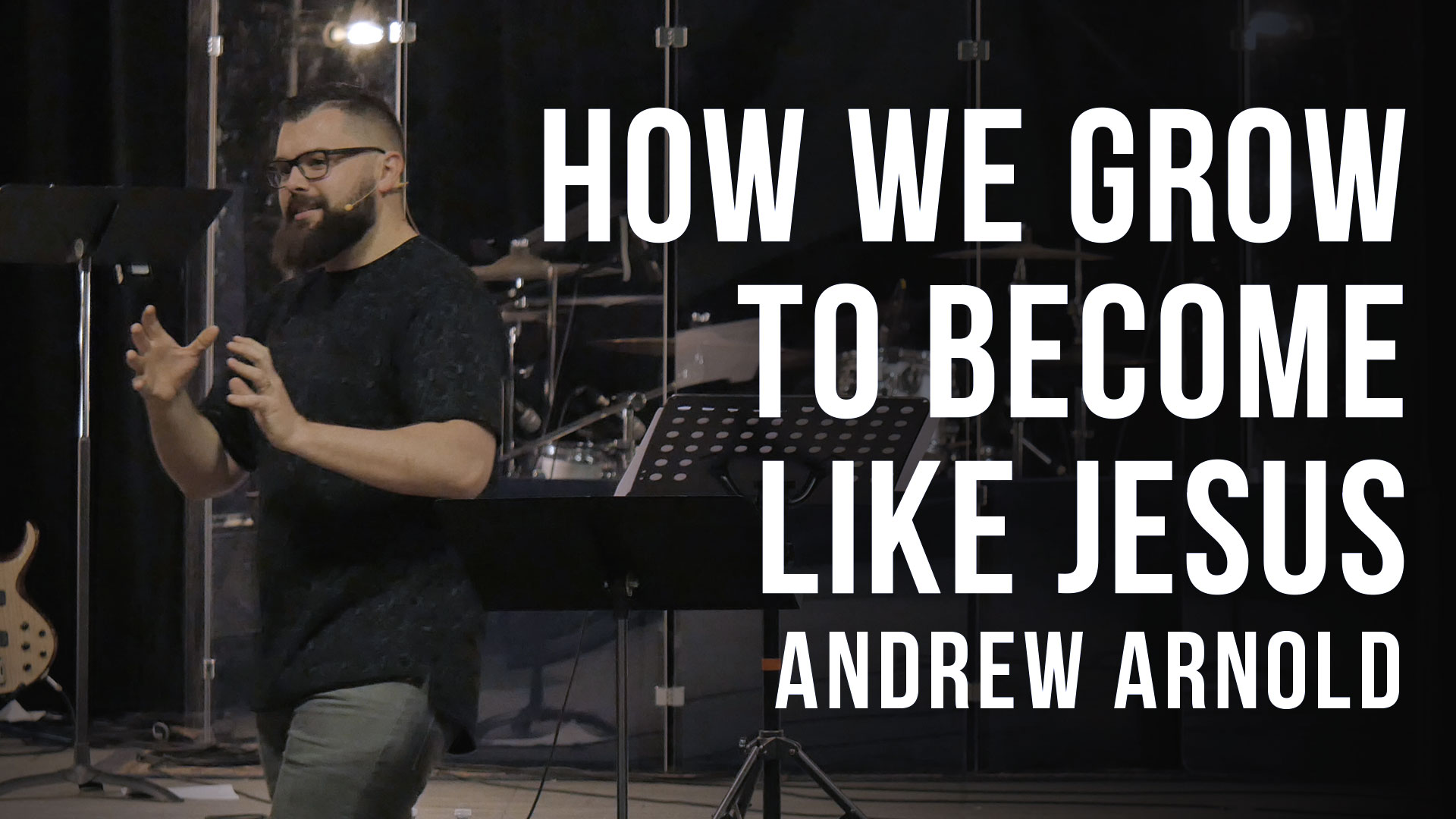 How We Grow To Become Like Jesus