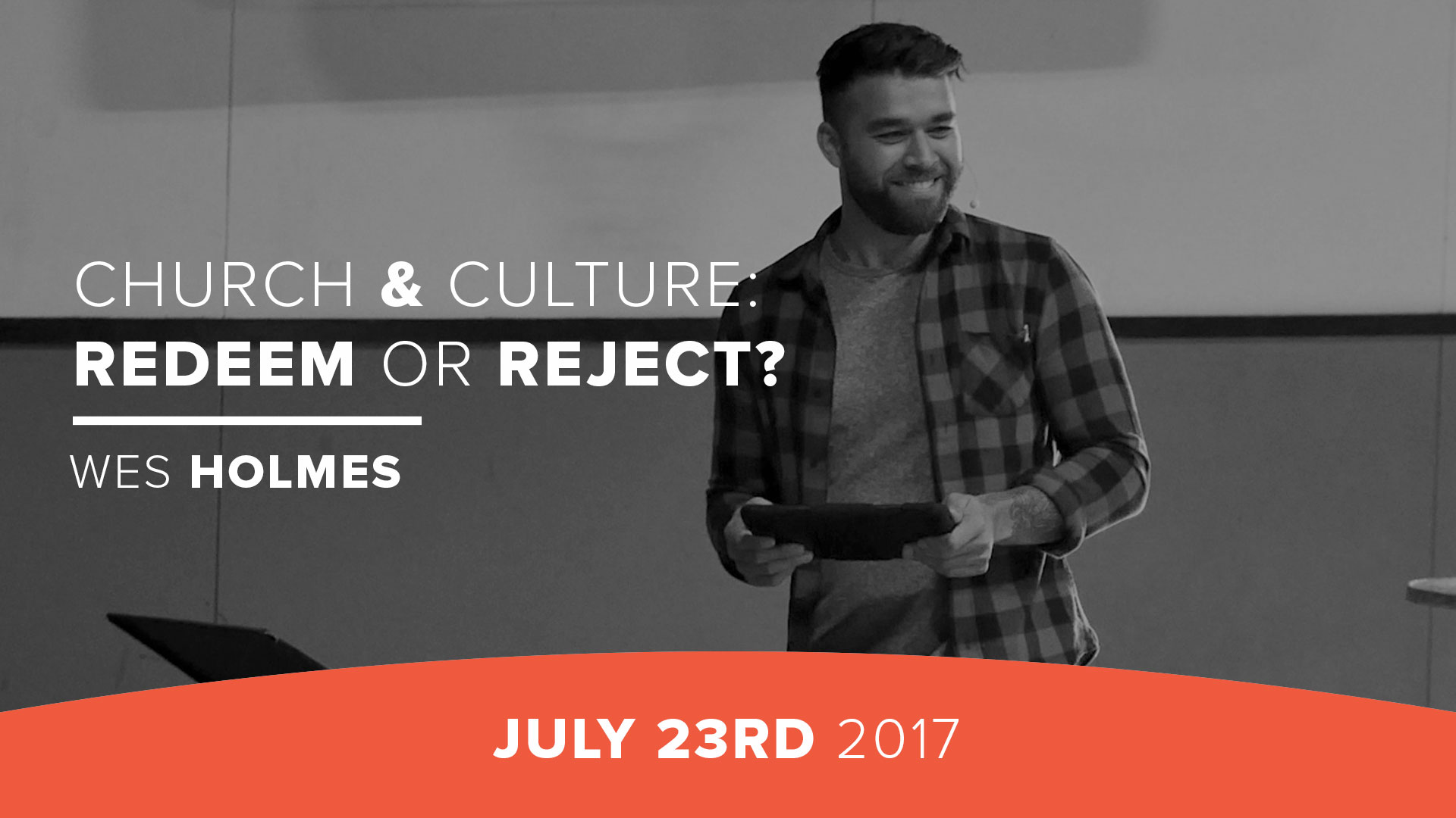 Church & Culture: Redeem or Reject?