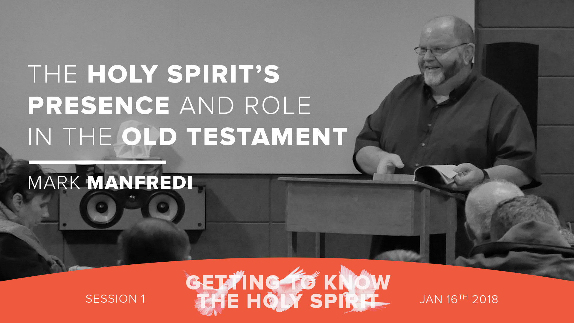 Session 1 - The Holy Spirit's presence and role on the Old Testament