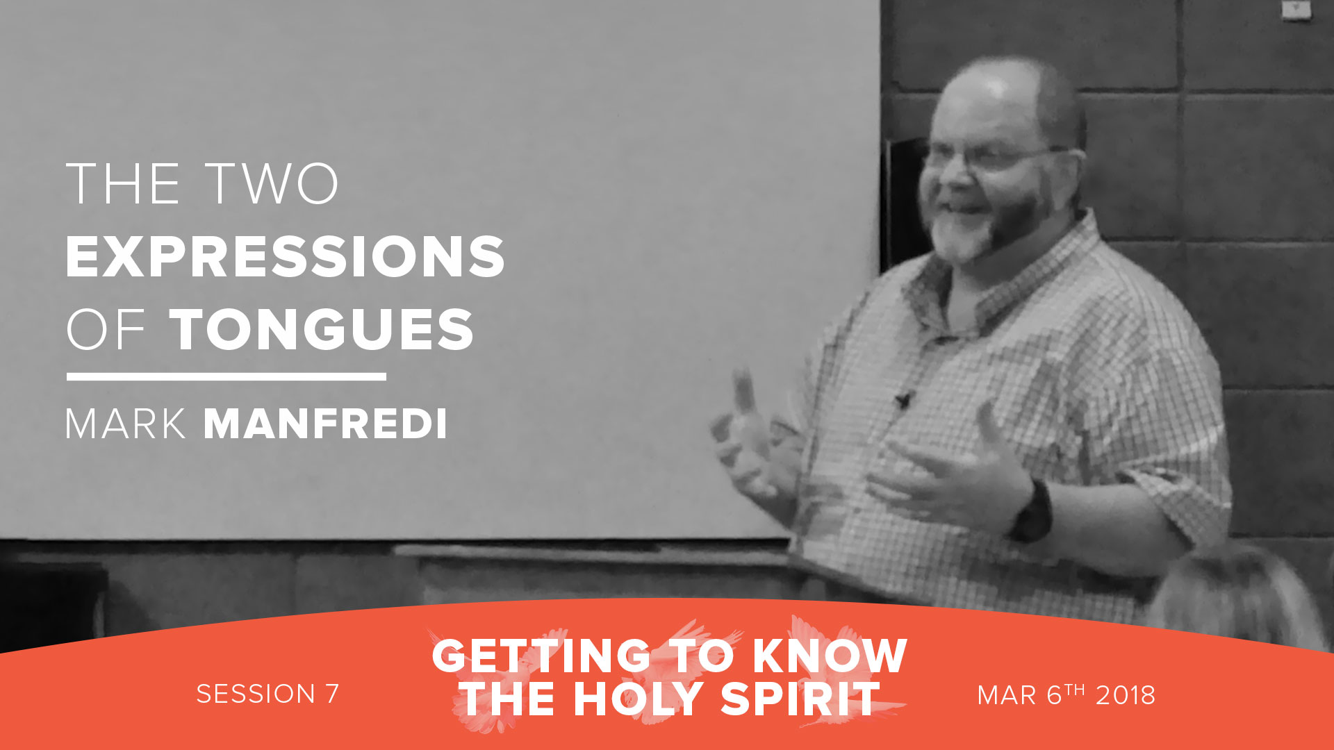 Session 7 - The Two Expressions of Tongues