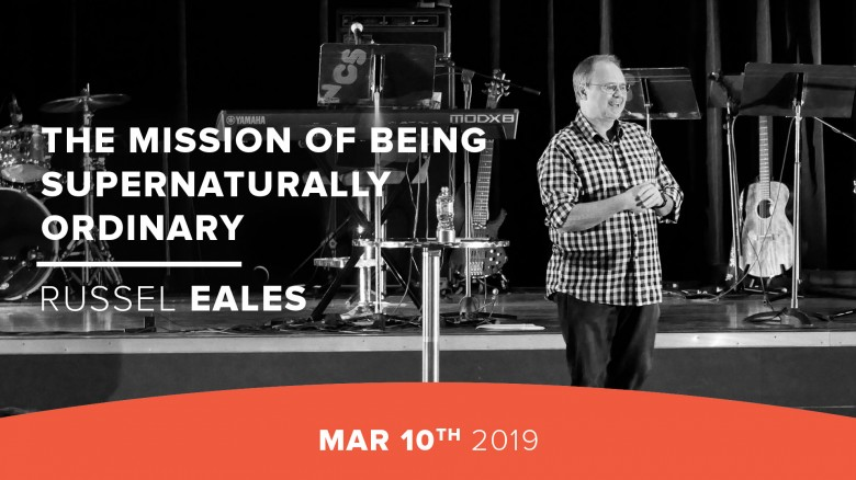 The Mission of Being Supernaturally Ordinary