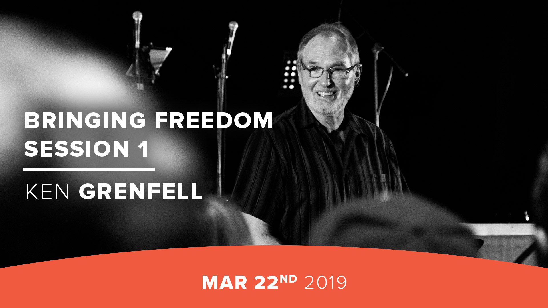 Bringing Freedom Session 1 - Ken Grenfell