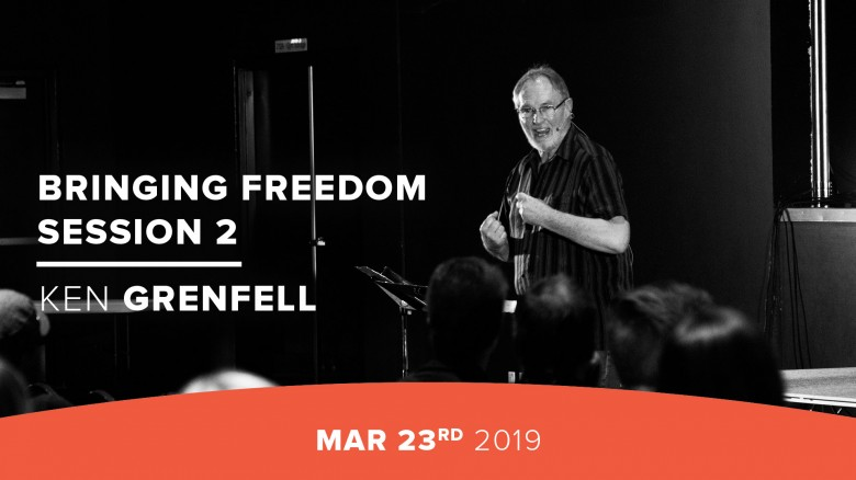 Bringing Freedom Session 2 - Ken Grenfell