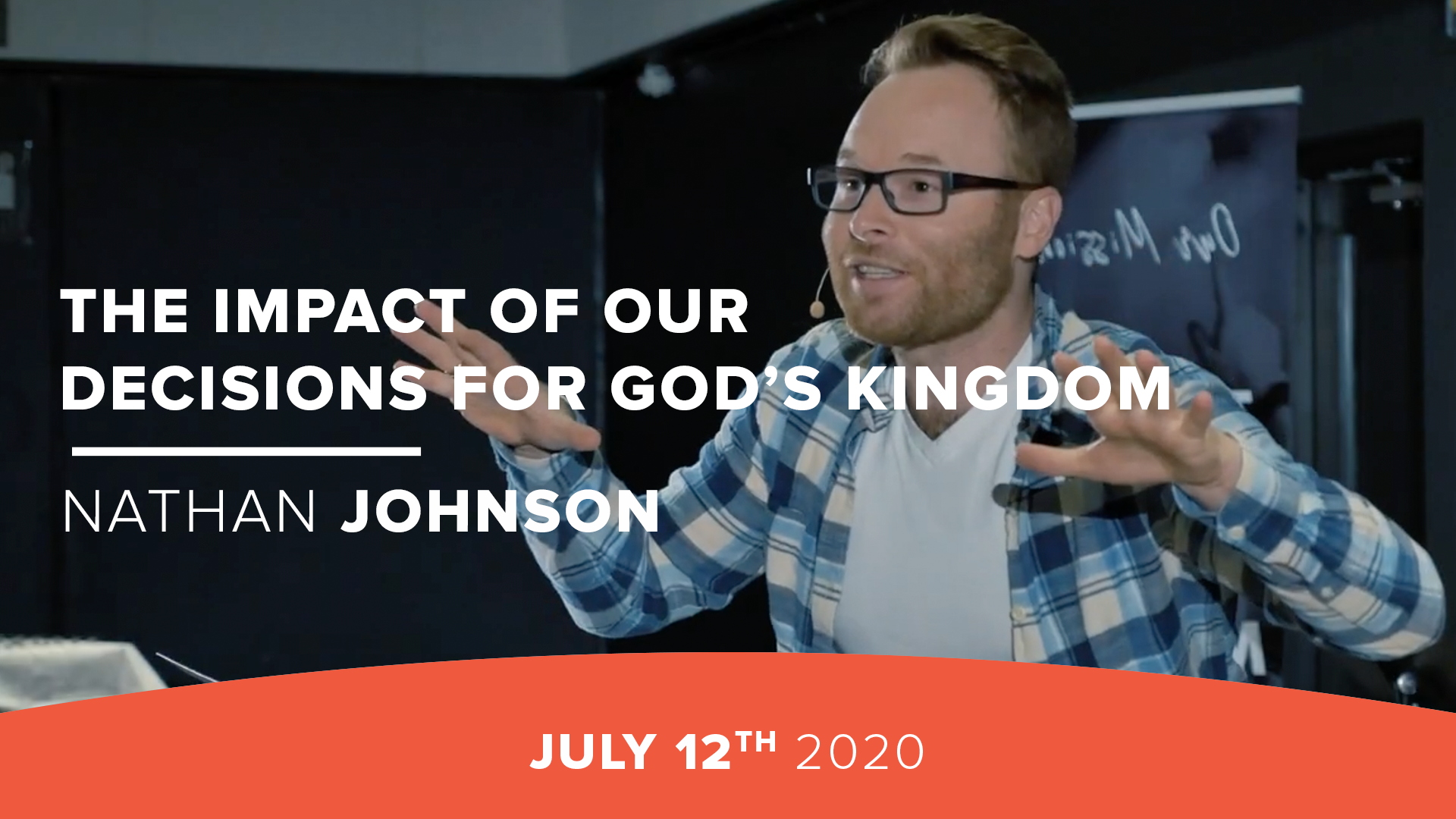 The Impact of our Decisions for God's Kingdom