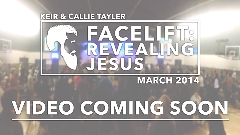 Facelift: Revealing Jesus 3 - Sunday 8:30am