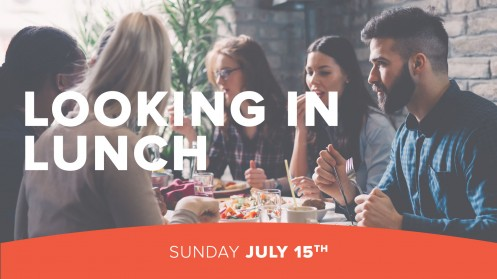 Looking in Lunch - July 15th