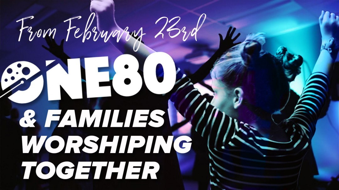 ONE80 & Families Worshipping Together