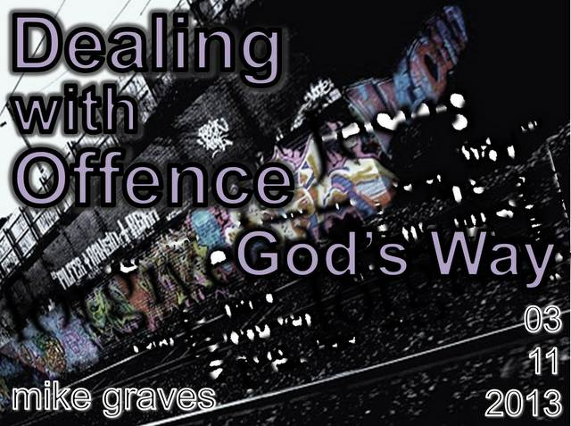 Dealing with Offence - God's Way