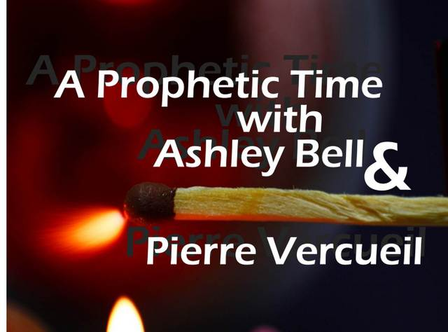 Prophetic Ministry Time with Ashley Bell & Pierre Vercueil - Part 2