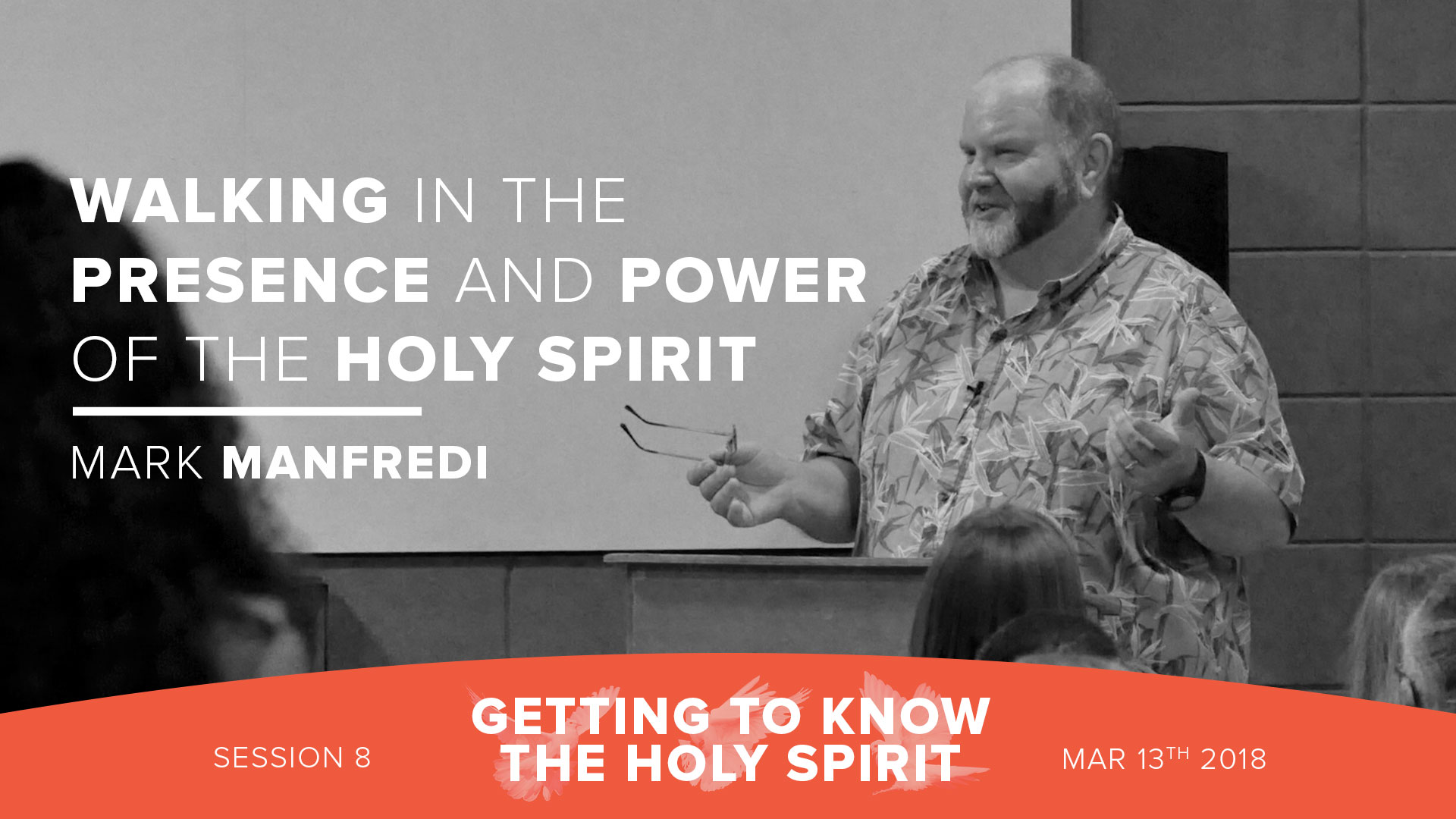 Session 8 - Walking in the Presence and Power of the Holy Spirit